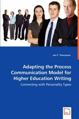 Adapting the Process Communication Model for Higher Education Writing