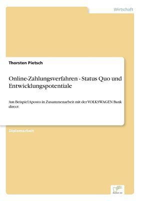 Online-Zahlungsverfahren - Status Quo und Entwicklungspotentiale