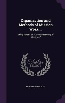 Organization and Methods of Mission Work ...