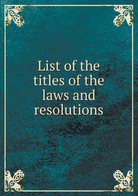 List of the Titles of the Laws and Resolutions