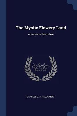 The Mystic Flowery Land