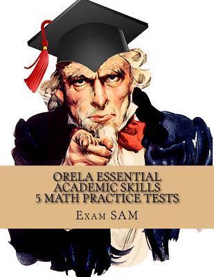 Orela Essential Academic Skills 5 Math Practice Tests