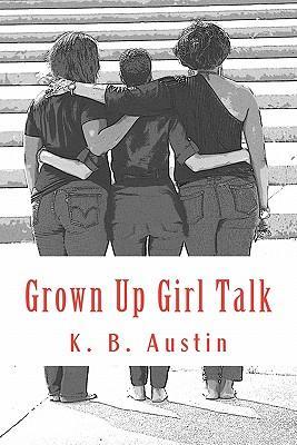Grown Up Girl Talk