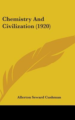 Chemistry and Civilization (1920)