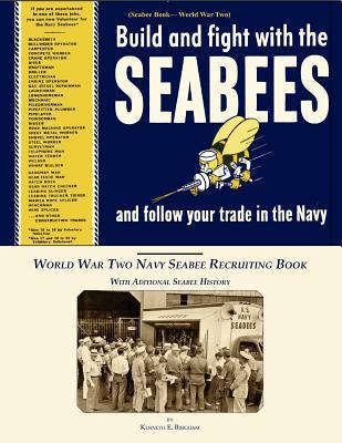 Build and Fight With the Seabees, and Follow Your Trade in the Navy