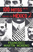 100 Mitos de la historia de México 2