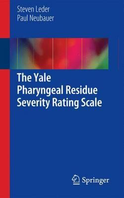 The Yale Pharyngeal Residue Severity Rating Scale