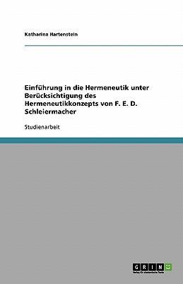 Einführung in die Hermeneutik unter Berücksichtigung des Hermeneutikkonzepts von F. E. D. Schleiermacher