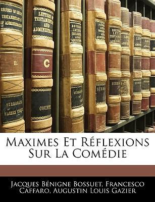 Maximes Et Rflexions Sur La Comedie