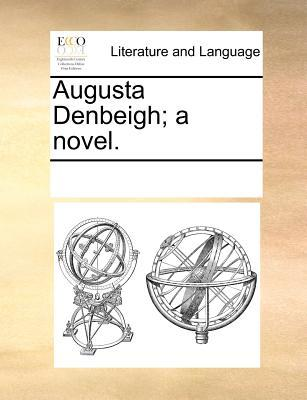 Augusta Denbeigh; A Novel