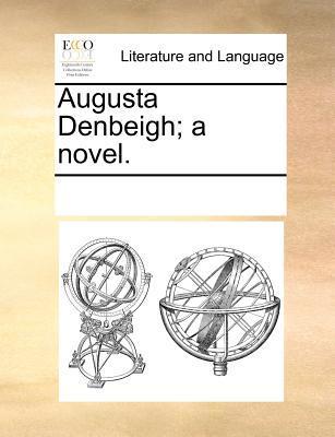Augusta Denbeigh; A Novel