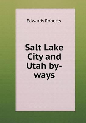 Salt Lake City and Utah By-Ways