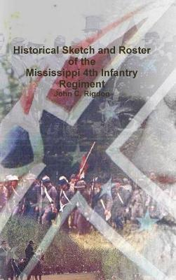 Historical Sketch and Roster of the Mississippi 4th Infantry Regiment