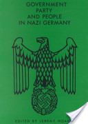 Government, Party, and People in Nazi Germany