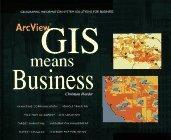 ArcView GIS Means Business