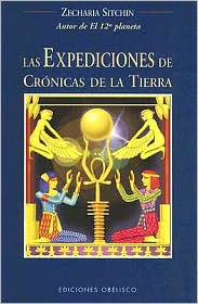 Las Expediciones De Cronicas De La Tierra/the Earth Chronicles