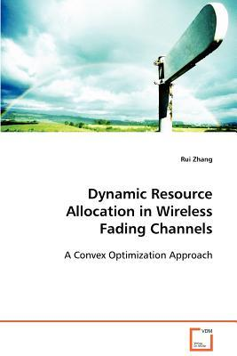 Dynamic Resource Allocation in Wireless Fading Channels
