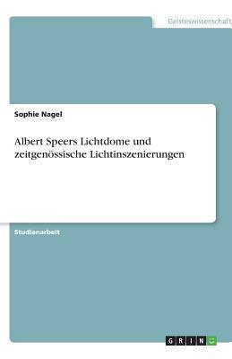 Albert Speers Lichtdome und zeitgenössische Lichtinszenierungen
