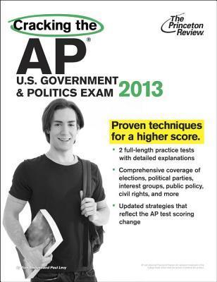 Cracking the AP U.S. Government & Politics Exam 2013