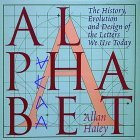 Alphabet the History Evolution and Design