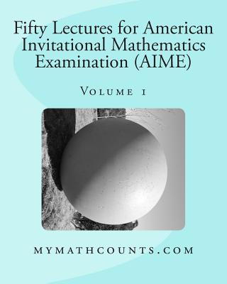 Fifty Lectures for American Invitational Mathematics Examination Aime