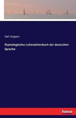 Etymologisches Lehnwörterbuch der deutschen Sprache