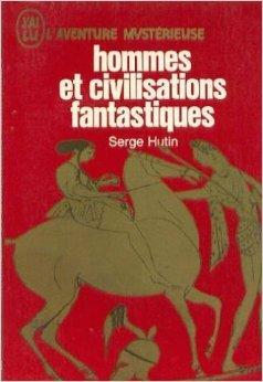 Hommes et civilisations fantastiques