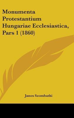 Monumenta Protestantium Hungariae Ecclesiastica