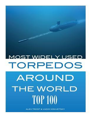 Most Widely Used Torpedoes Around the World