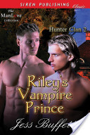 Riley's Vampire Prince [Hunter Clan 2] (Siren Publishing Classic ManLove)