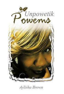 Unpowetik Powems