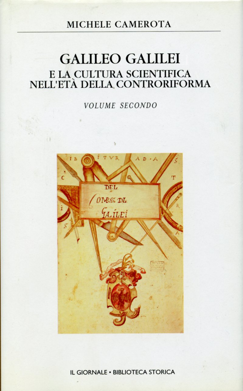 Galileo Galilei e la cultura scientifica della controriforma - Vol. 2