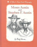 Moses Austin and Stephen F. Austin