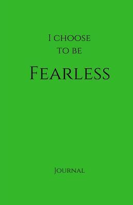 I Choose to Be Fearl...