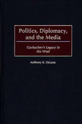 Politics, Diplomacy, and the Media