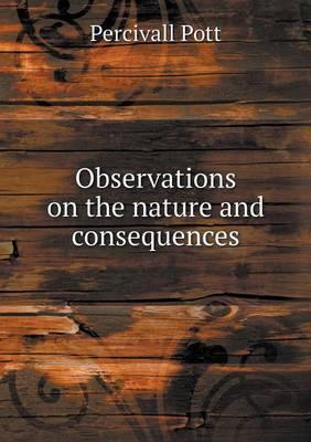 Observations on the Nature and Consequences