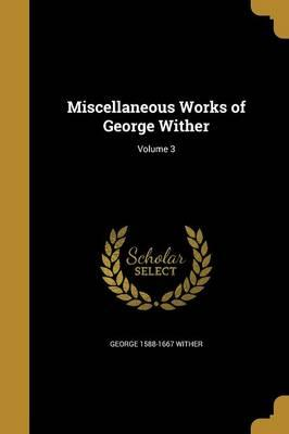 MISC WORKS OF GEORGE WITHER V0
