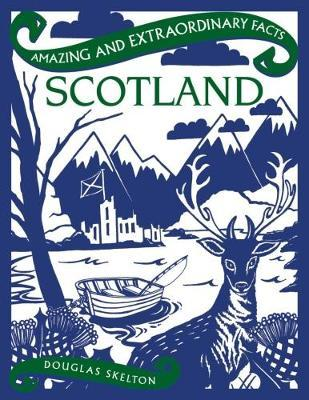 Scotland (Amazing and Extraordinary Facts)