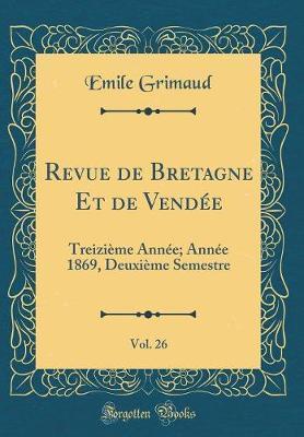 Revue de Bretagne Et de Vendée, Vol. 26