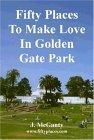 Fifty Places to Make Love in Golden Gate Park
