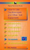How to Use Oscilloscopes and Other Test Equipment