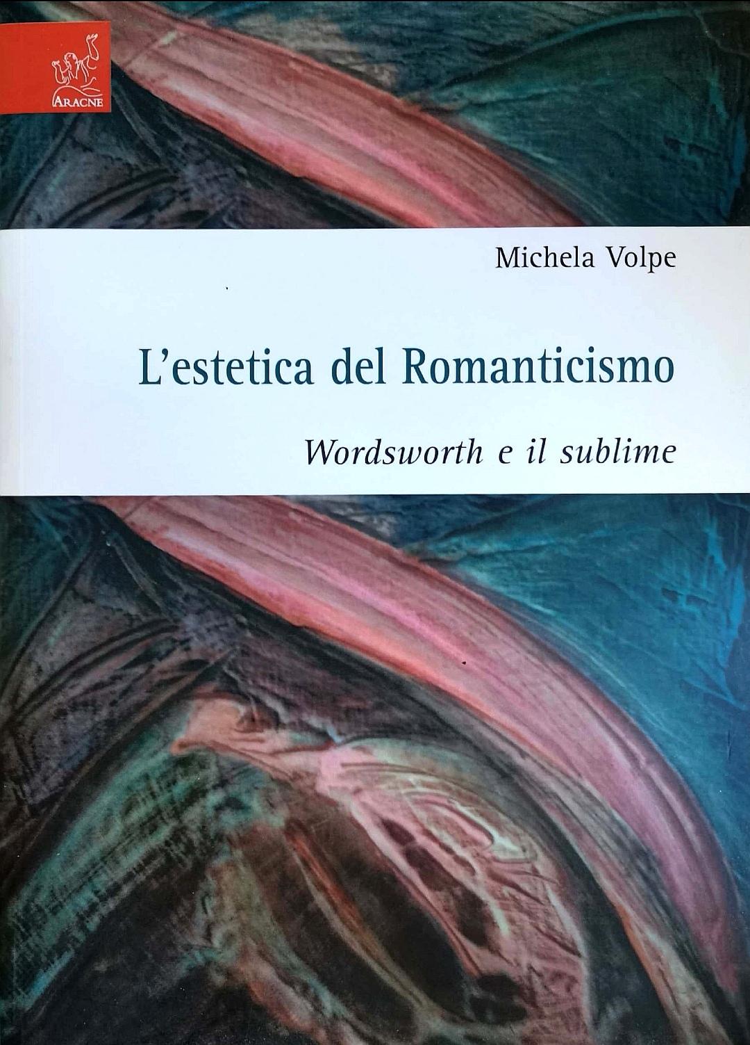 L' estetica del romanticismo. Wordsworth e il sublime