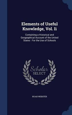 Elements of Useful Knowledge, Vol. II