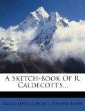 A Sketch-Book of R. Caldecott's...