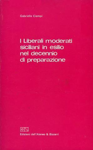 I liberali moderati siciliani in esilio nel decennio di preparazione