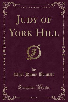 Judy of York Hill (Classic Reprint)