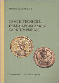 Temi e tecniche della legislazione tardoimperiale
