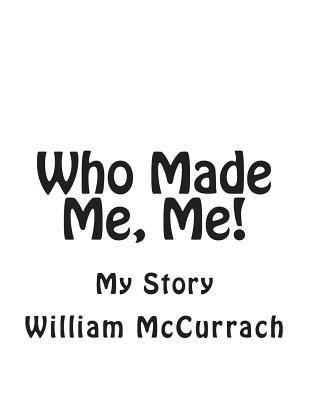 Who Made Me, Me!
