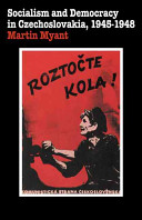 Socialism and Democracy in Czechoslovakia, 1945-1948
