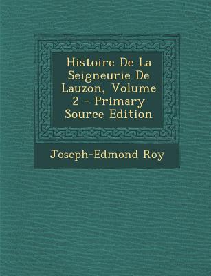 Histoire de La Seigneurie de Lauzon, Volume 2